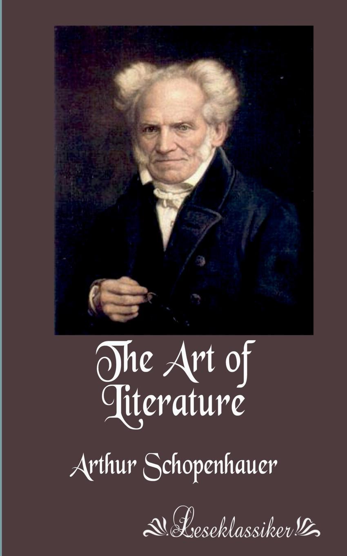 Артур Шопенгауэр The Art of Literature