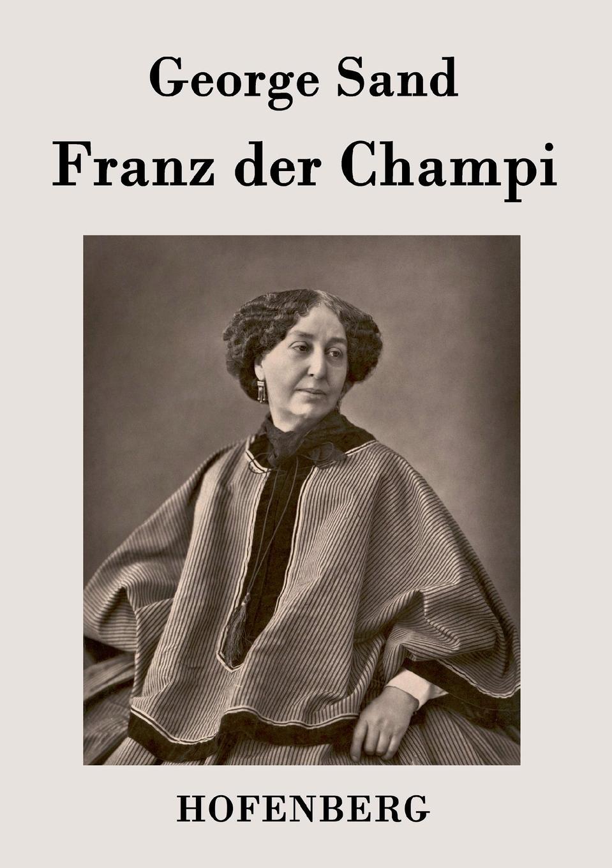 George Sand Franz der Champi george sand indiana