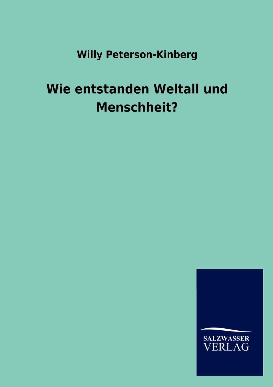 Willy Peterson-Kinberg Wie entstanden Weltall und Menschheit. willy peterson kinberg wie entstanden weltall und menschheit