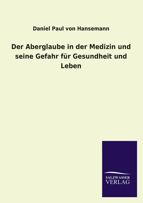 Daniel Paul Von Hansemann Der Aberglaube in Der Medizin Und Seine Gefahr Fur Gesundheit Und Leben ponyherz in gefahr