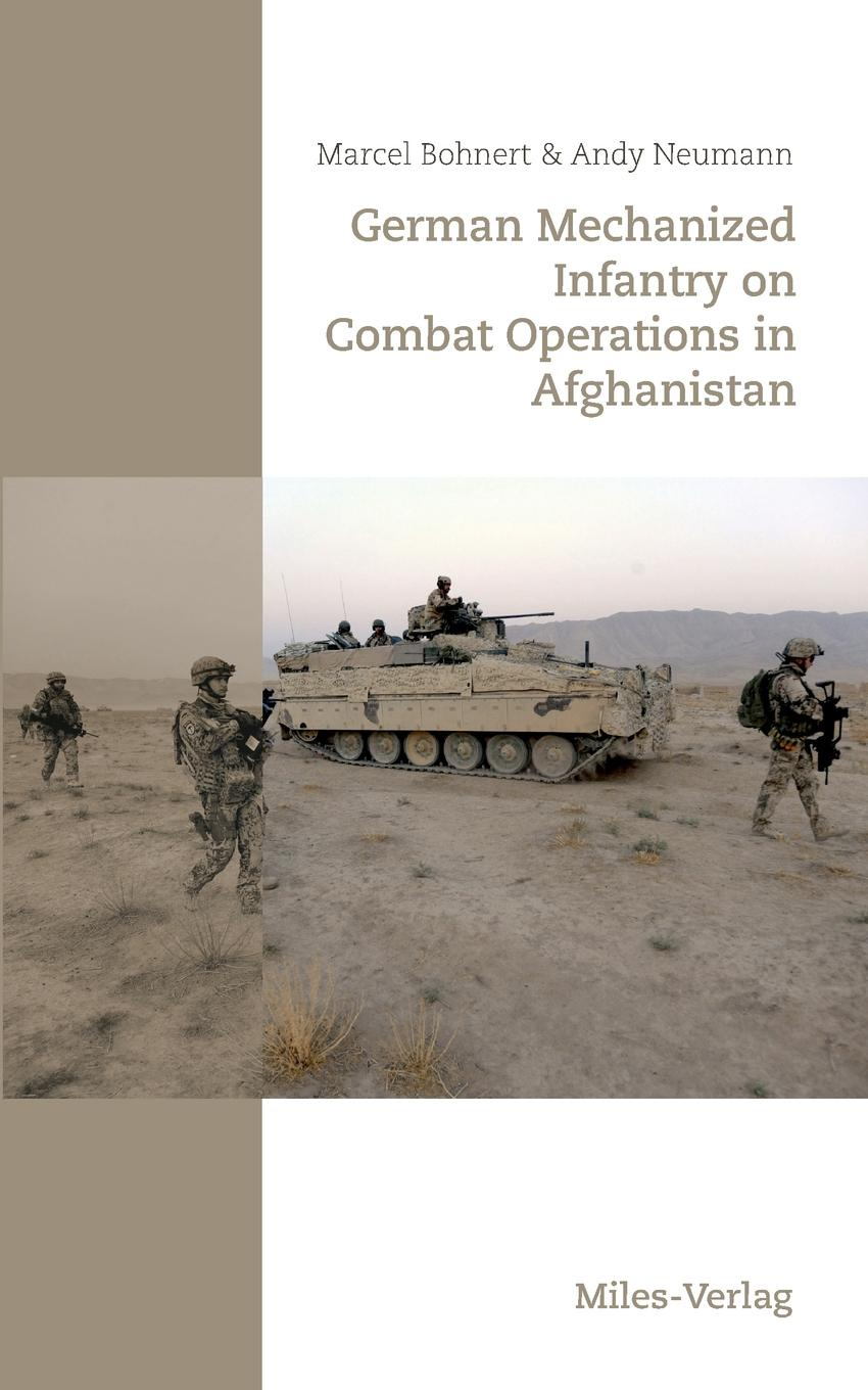 все цены на Marcel Bohnert, Andy Neumann German Mechanized Infantry on Combat Operations in Afghanistan онлайн