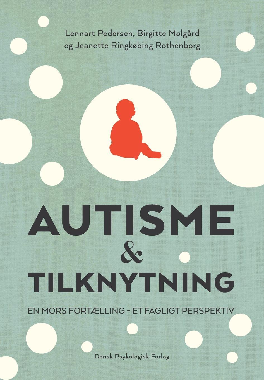 Birgitte Mølgård, Lennart Pedersen, Jeanette Ringkøbing Rothenborg Autisme og tilknytning цены