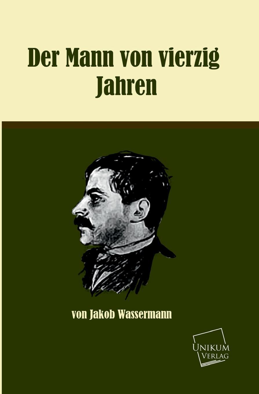 Jakob Wassermann Der Mann Von Vierzig Jahren compendium creationis die universelle symbolik der wassermann genesis erklart durch p martin