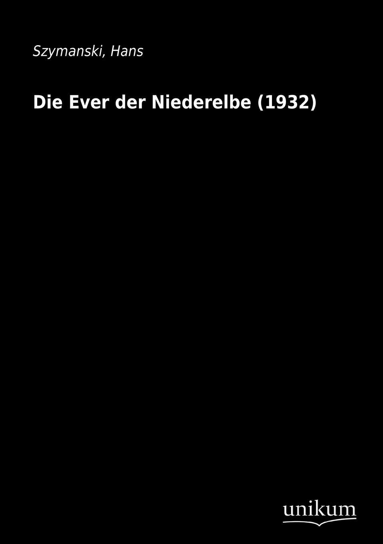 Hans Szymanski Die Ever Der Niederelbe (1932) paul lächler hans wirz die schiffe der völker