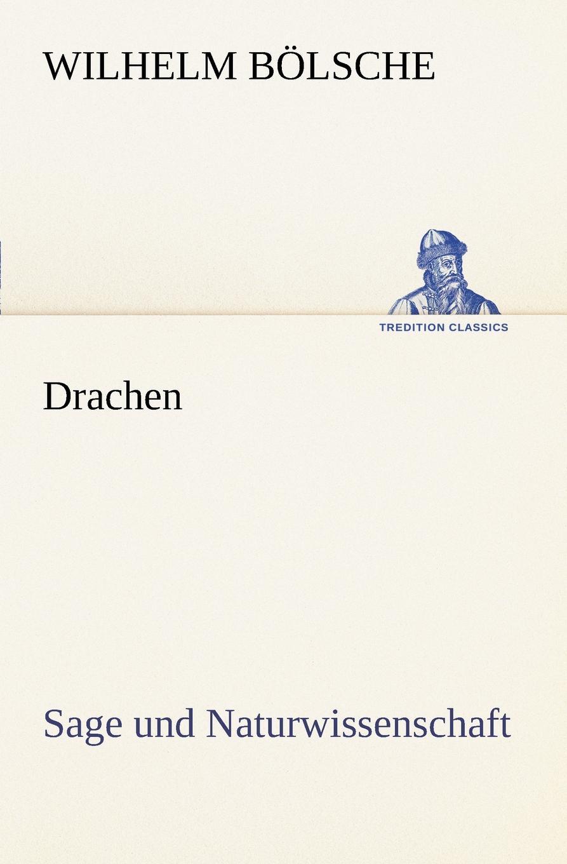 Wilhelm B. Lsche, Wilhelm Bolsche Drachen
