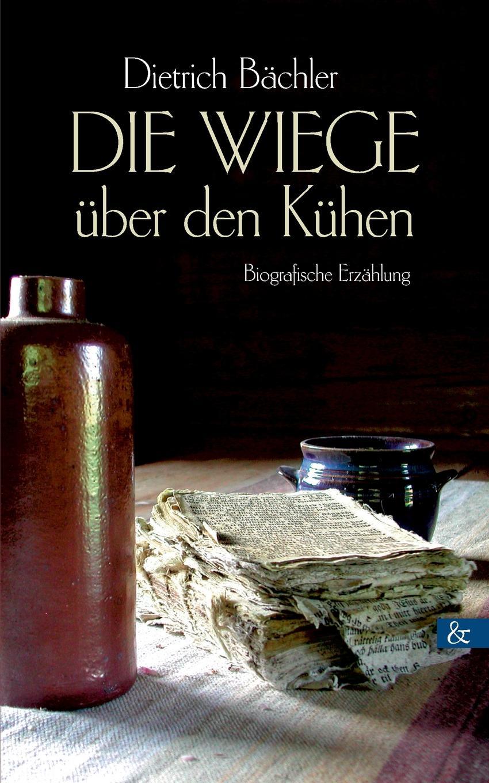 Dietrich Bächler Die Wiege uber den Kuhen die neun leben des katers algernon