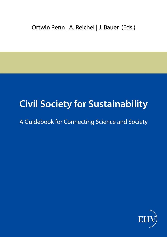 Ortwin Renn, A. Reichel, J. Bauer Civil Society for Sustainability недорго, оригинальная цена