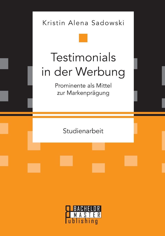 Testimonials in der Werbung. Prominente als Mittel zur Markenpragung Ziel der vorliegenden Studie ist es, einen Einblick in...