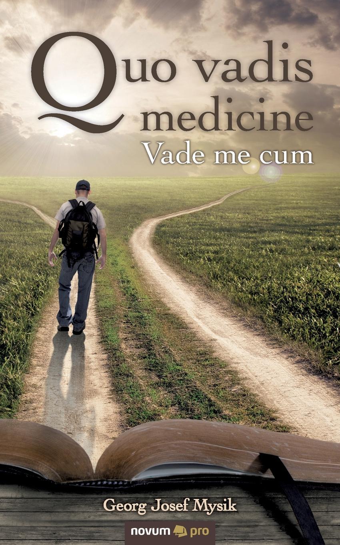 Georg Josef Mysik Quo vadis medicine human nutrition
