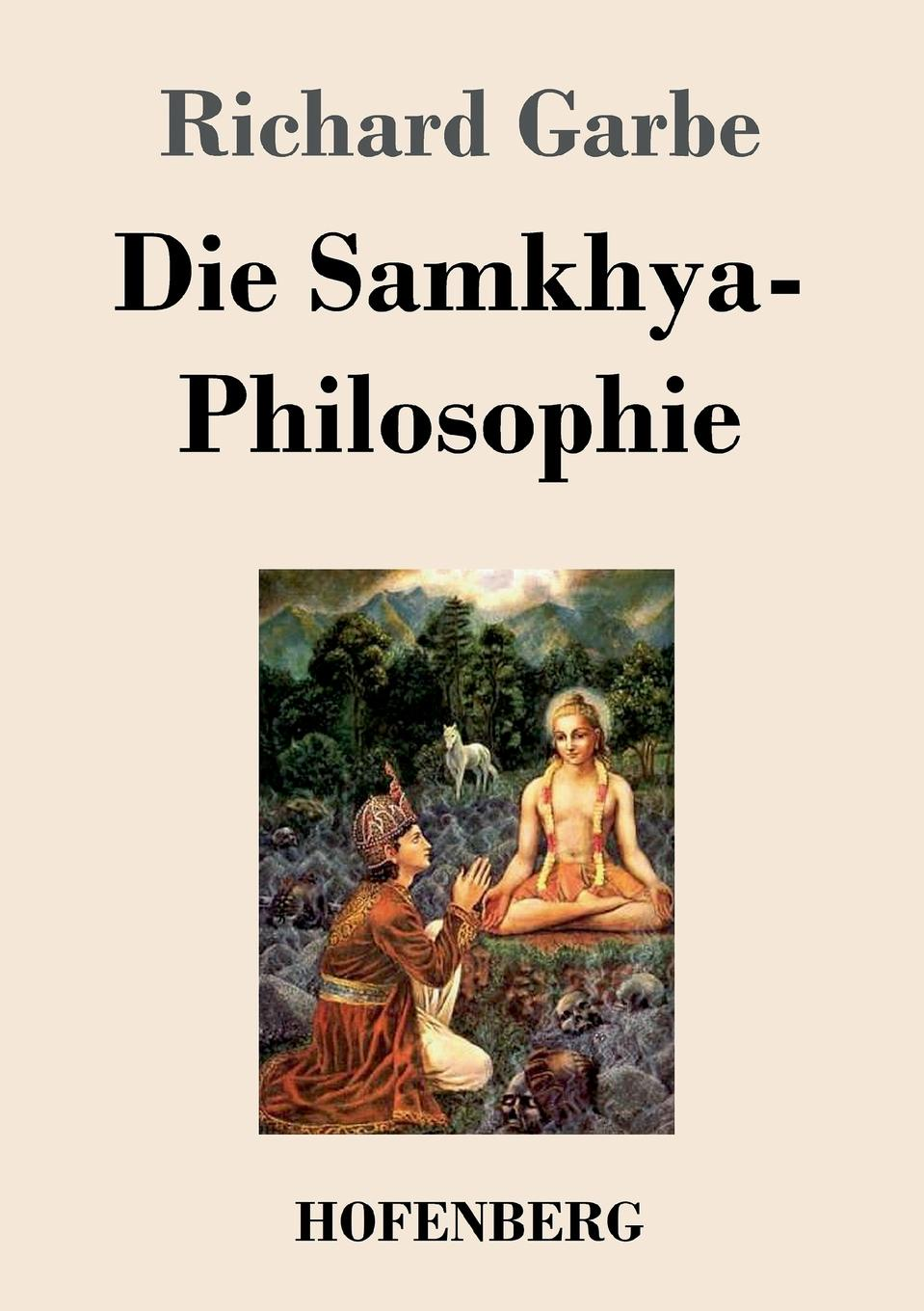 Richard Garbe Die Samkhya-Philosophie samkhya philosophy a generic view