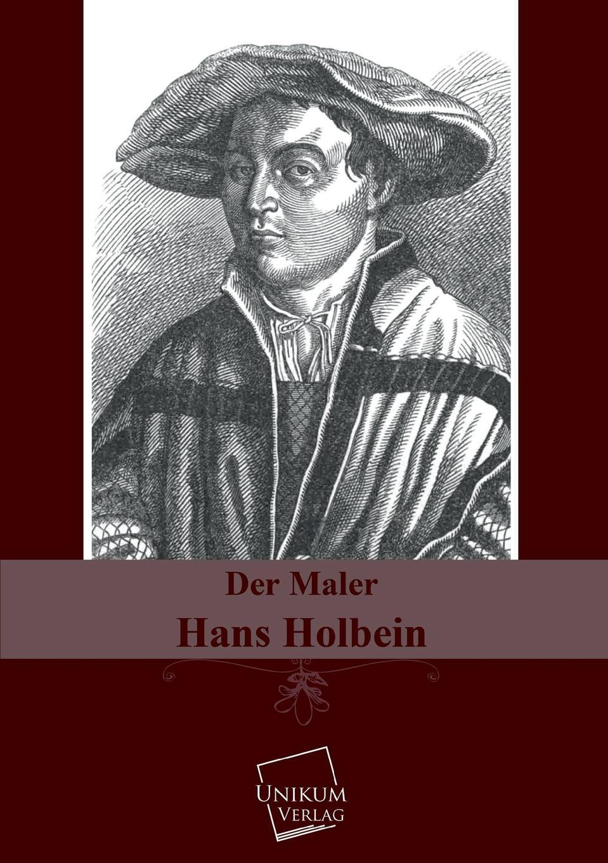 M. l'abbé Trochon Der Maler Hans Holbein holbein colour library