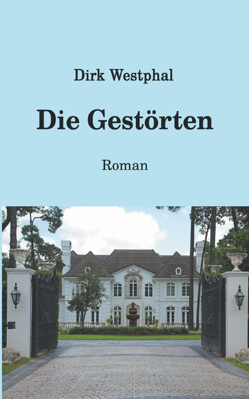 Dirk Westphal Die Gestorten dirk westphal die gestorten