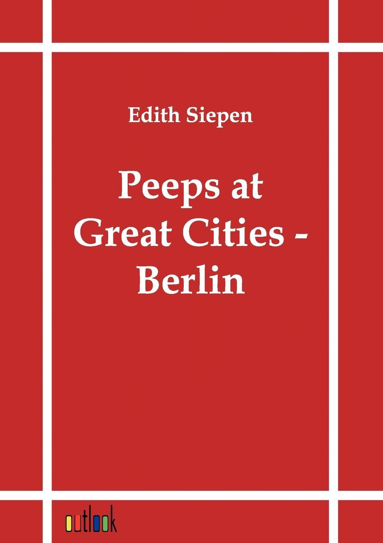 лучшая цена Edith Siepen Peeps at Great Cities - Berlin