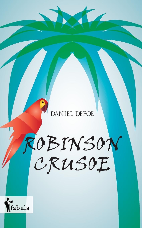 Daniel Defoe Robinson Crusoe daniel defoe robinson crusoe