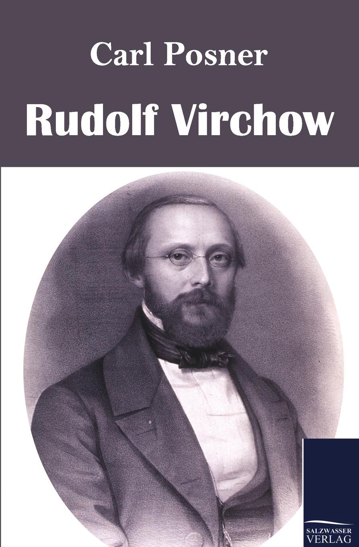Carl Posner Rudolf Virchow недорго, оригинальная цена