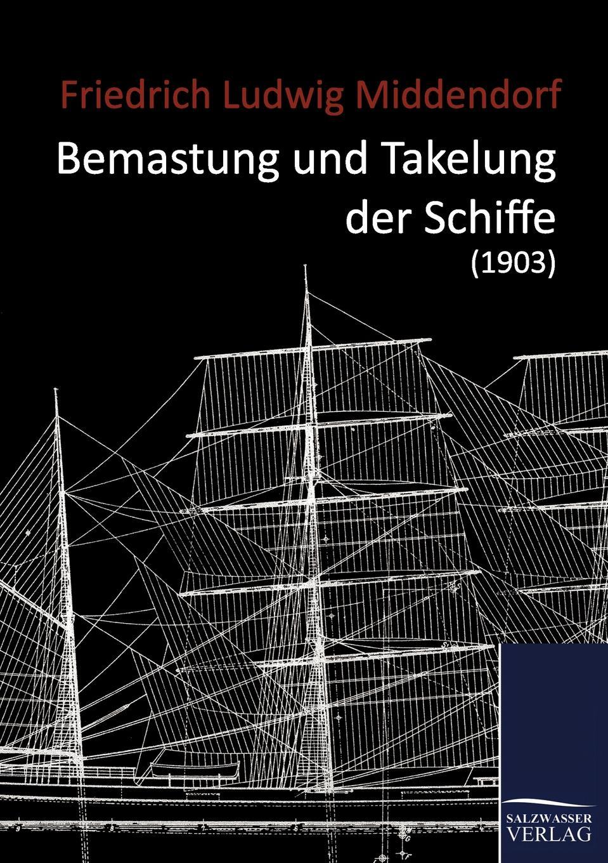 Friedrich Ludwig Middendorf Bemastung und Takelung der Schiffe (1903) paul lächler hans wirz die schiffe der völker