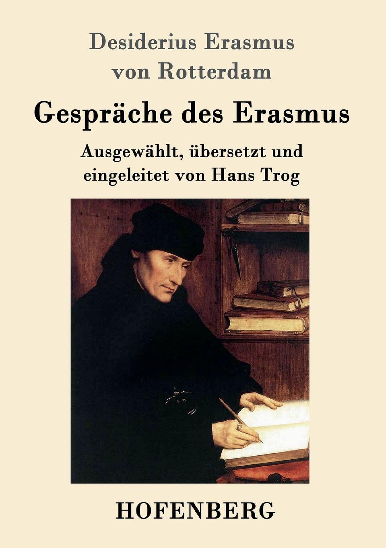 Desiderius Erasmus von Rotterdam Gesprache des Erasmus bløf rotterdam