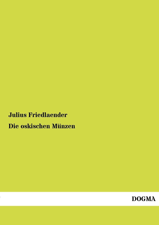 где купить Julius Friedlaender Die oskischen Munzen по лучшей цене