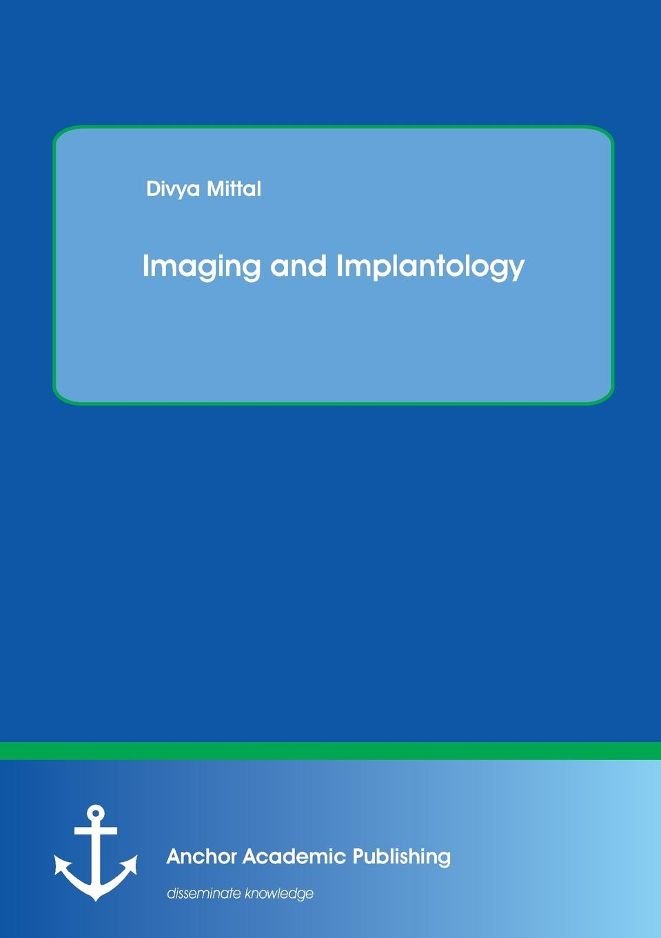 Divya Mittal Imaging and Implantology jay beagle r surgical essentials of immediate implant dentistry