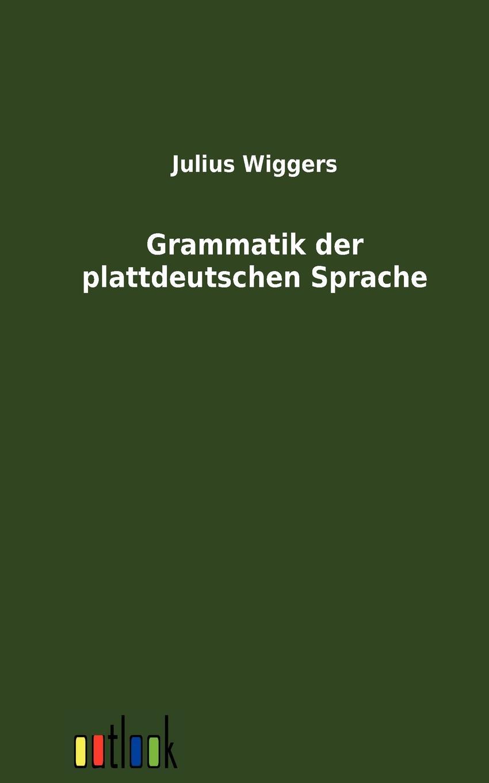 Julius Wiggers Grammatik Der Plattdeutschen Sprache löbe julius glossarium der gothischen sprache german edition