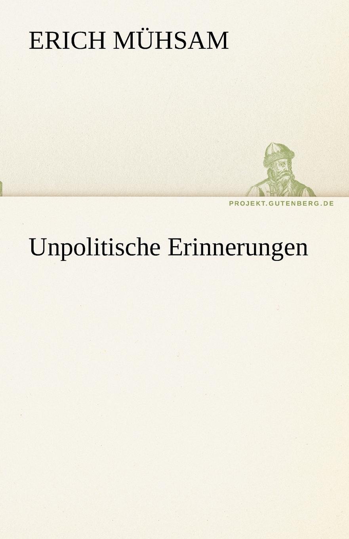 Erich M. Hsam, Erich Muhsam Unpolitische Erinnerungen цена 2017