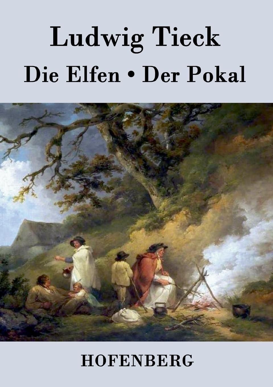 цена на Ludwig Tieck Die Elfen / Der Pokal