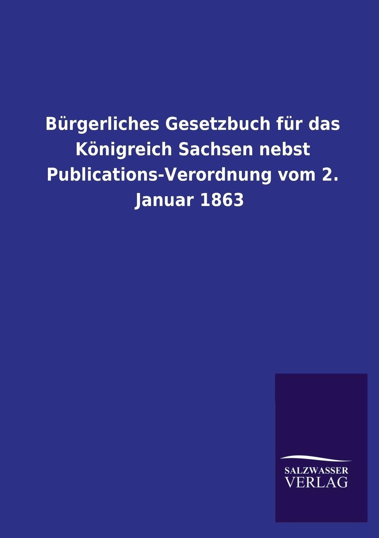 Ohne Autor Burgerliches Gesetzbuch Fur Das Konigreich Sachsen Nebst Publications-Verordnung Vom 2. Januar 1863 österreich allgemeines burgerliches gesetzbuch abgb