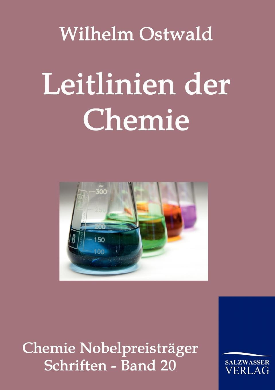 Wilhelm Ostwald Leitlinien der Chemie hans ostwald verworfene novellen classic reprint