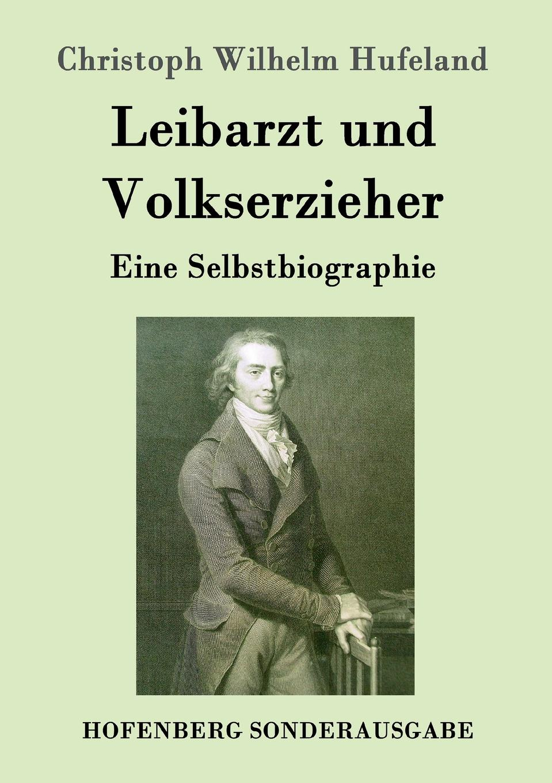 Christoph Wilhelm Hufeland Leibarzt und Volkserzieher robert wilhelm nessig geologische exkursionen in der umgegend von dresden