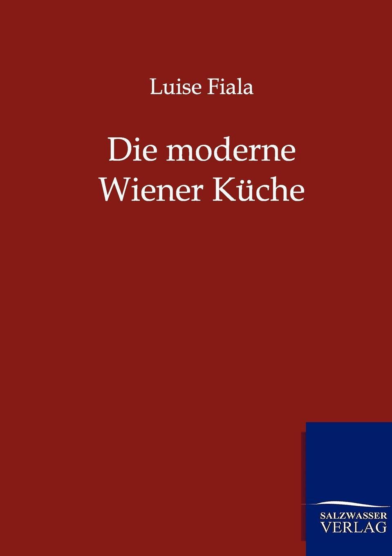 Luise Fiala Die moderne Wiener Kuche kuche totalitar