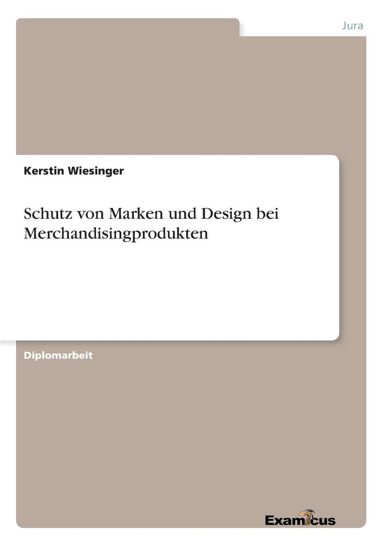Kerstin Wiesinger Schutz von Marken und Design bei Merchandisingprodukten пенал nostagic art merchandising