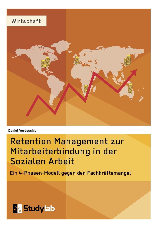 Daniel Verdecchia Retention Management zur Mitarbeiterbindung in der Sozialen Arbeit недорого