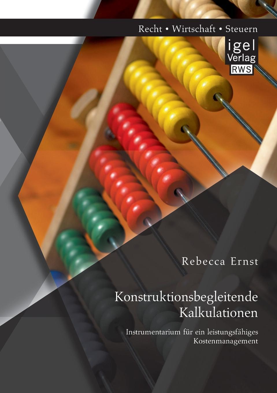 Konstruktionsbegleitende Kalkulationen. Instrumentarium Fur Ein Leistungsfahiges Kostenmanagement Im Kostenmanagement werden leistungsfР?hige Instrumente benР?tigt...