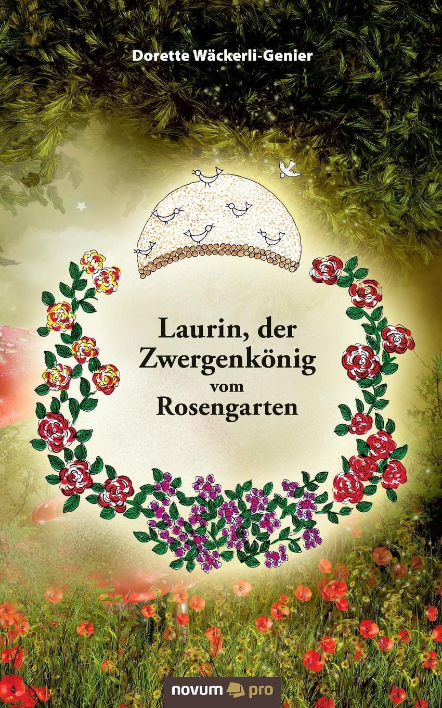 Dorette Wackerli-Genier Laurin, Der Zwergenkonig Vom Rosengarten gesprach in der nacht