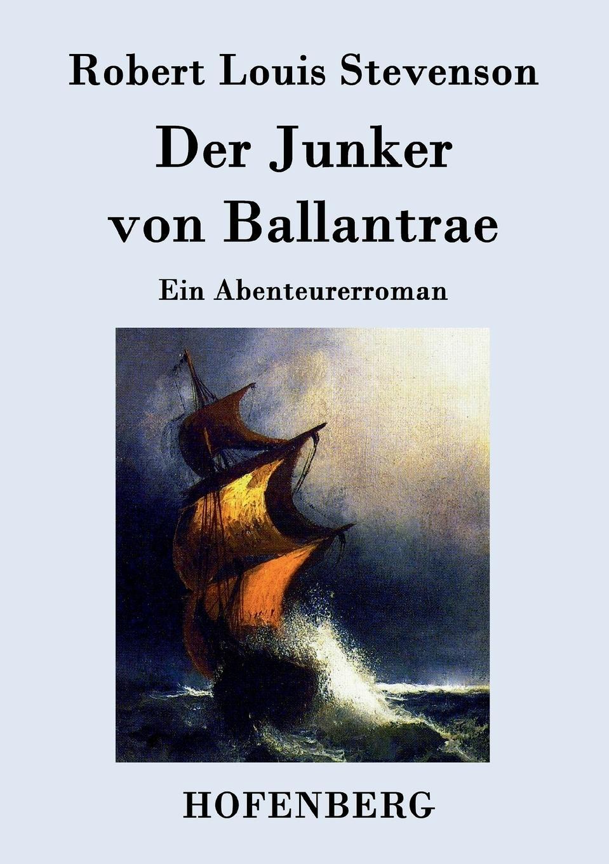 лучшая цена Robert Louis Stevenson Der Junker von Ballantrae