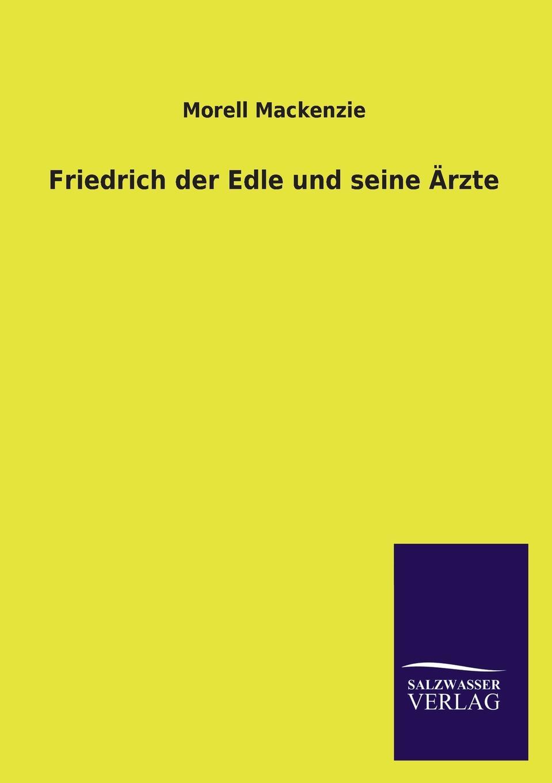 Morell MacKenzie Friedrich Der Grosse Und Seine Arzte morell