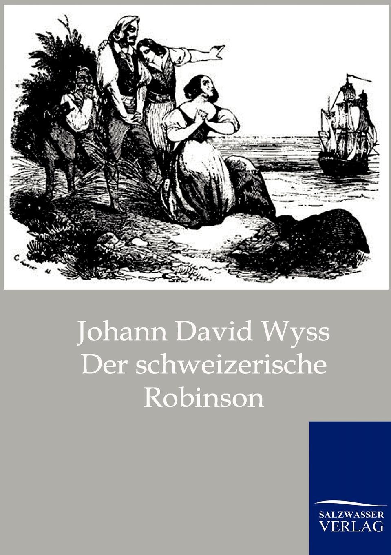 Johann David Wyss Der schweizerische Robinson adolf von harless das buch von den agyptischen mysterien