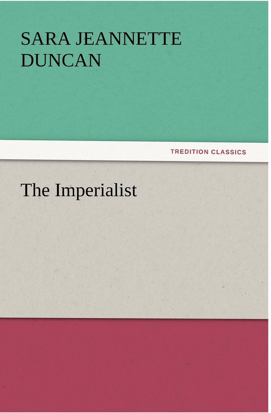 Sara Jeannette Duncan The Imperialist