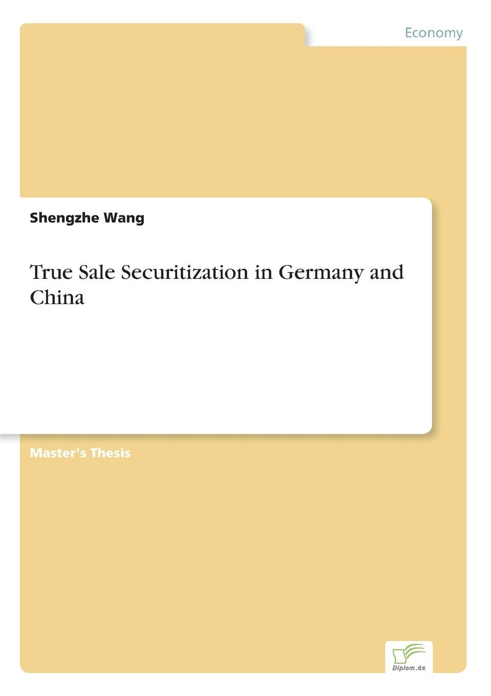 Shengzhe Wang True Sale Securitization in Germany and China andrew sheng shadow banking in china an opportunity for financial reform