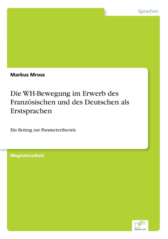 Markus Mross Die WH-Bewegung im Erwerb des Franzosischen und des Deutschen als Erstsprachen tim habura nietzsches konzeption des ubermenschen