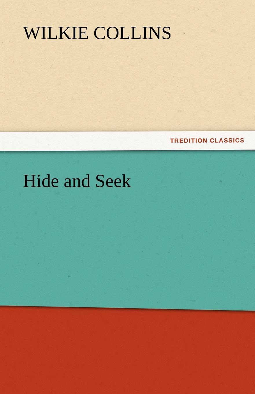Wilkie Collins Hide and Seek