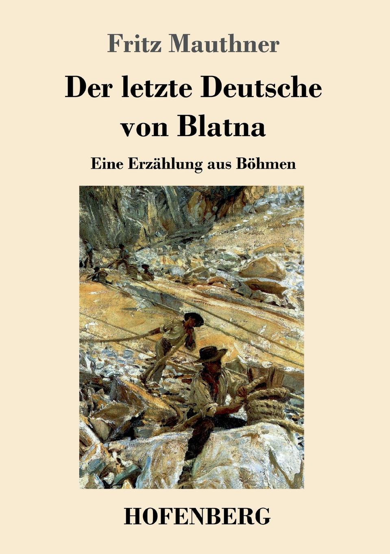 Fritz Mauthner Der letzte Deutsche von Blatna недорого