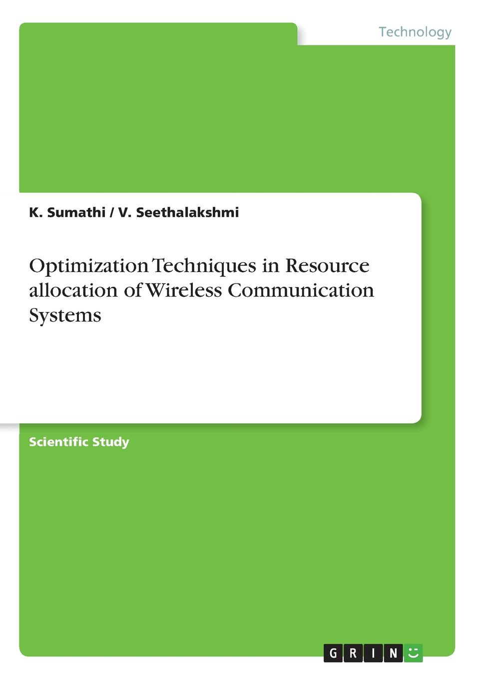 V. Seethalakshmi, K. Sumathi Optimization Techniques in Resource allocation of Wireless Communication Systems medium access control for multimedia wireless systems