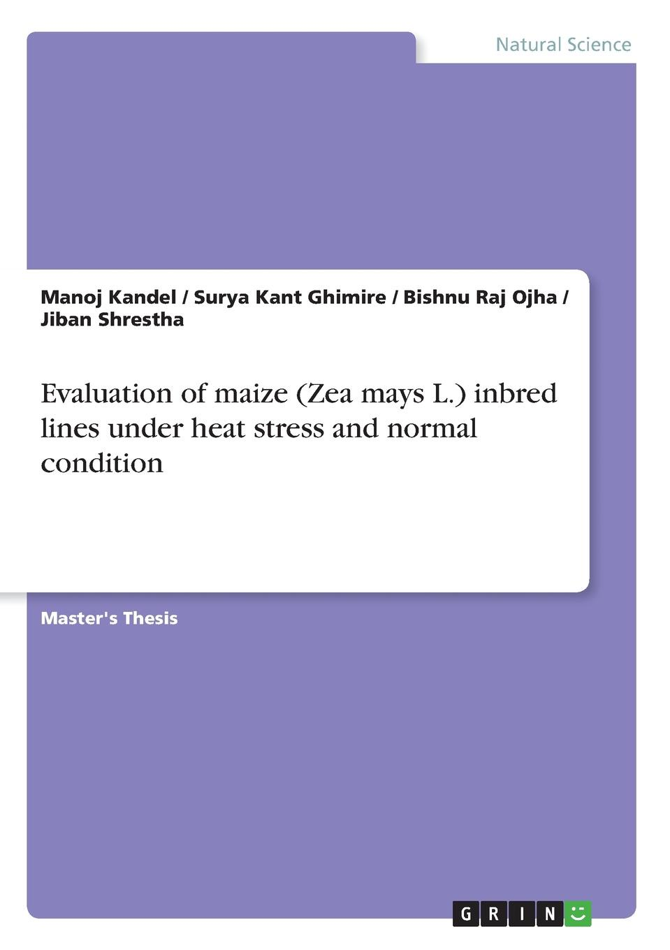 Manoj Kandel, Surya Kant Ghimire, Bishnu Raj Ojha Evaluation of maize (Zea mays L.) inbred lines under heat stress and normal condition parvaiz ahmad legumes under environmental stress yield improvement and adaptations
