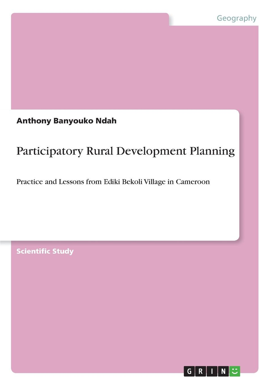 Фото - Anthony Banyouko Ndah Participatory Rural Development Planning the impact of rural migration on village development