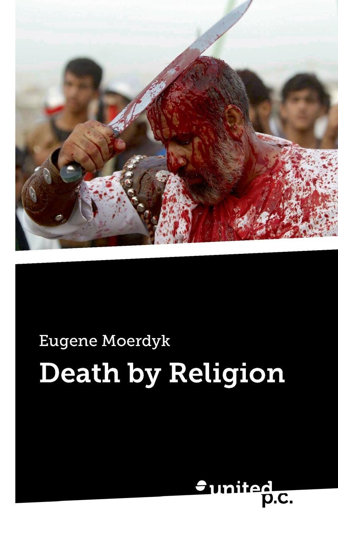 Eugene Moerdyk Death by Religion the dwarves of death