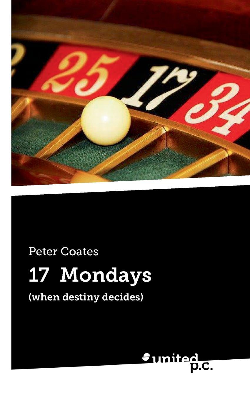 Peter Coates 17 Mondays
