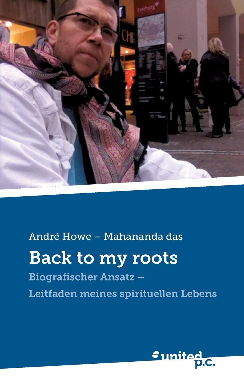 André Howe - Mahananda das Back to my roots треер гера марксовна оригинальные рецепты холодца и заливных блюд