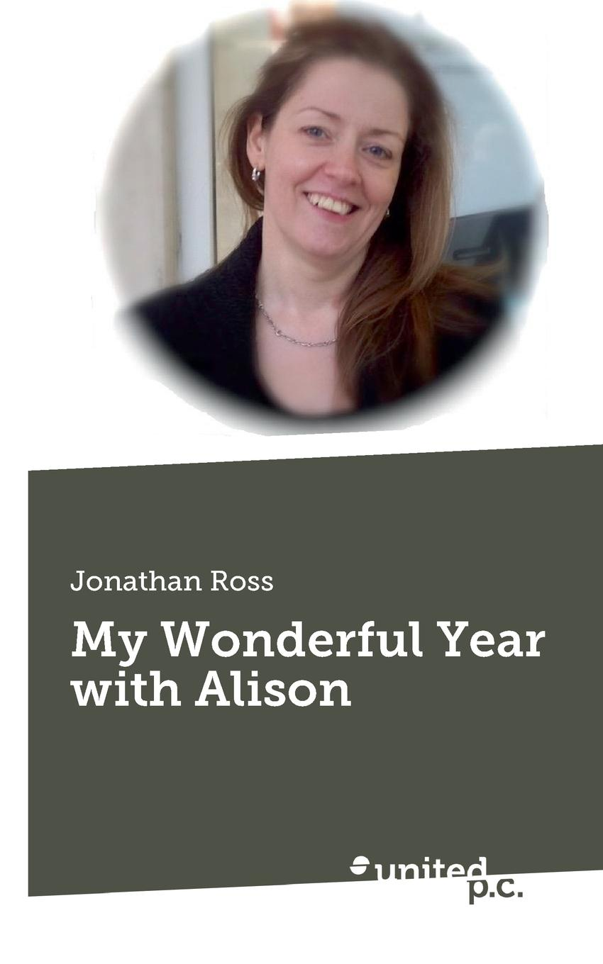 Jonathan Ross My Wonderful Year with Alison alison roberts a change of heart
