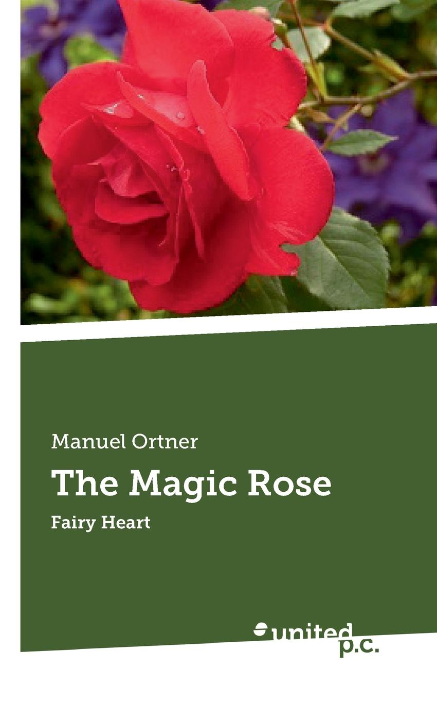 Manuel Ortner The Magic Rose magic of jell o the